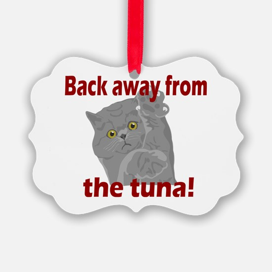 Back Away From the Tuna Ornament
