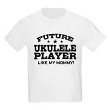 Future Ukulele Player Like My Mommy T-Shirt