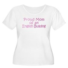 Proud Mom of an English Bulldog T-Shirt