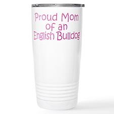 Proud Mom of an English Bulldog Travel Mug