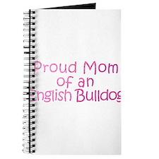 Proud Mom of an English Bulldog Journal
