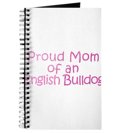 Proud Mom of an English Bulldog Journal