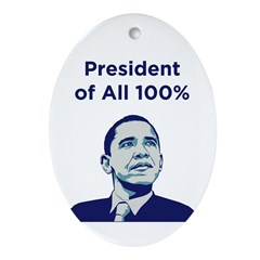 Obama: President of All 100% Ornament (Oval)