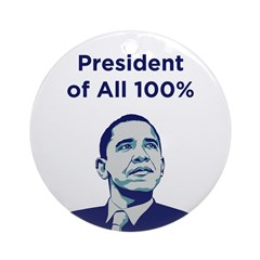 Obama: President of All 100% Ornament (Round)