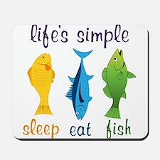 Lifes Simple Mousepad