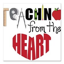 """Teaching From The Heart Square Car Magnet 3"""" x 3"""""""