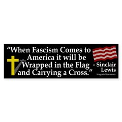 When Fascism Comes (bumper sticker)