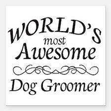"Dog Groomer Square Car Magnet 3"" x 3"""