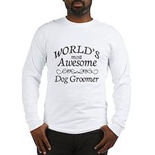 Dog Groomer Long Sleeve T-Shirt