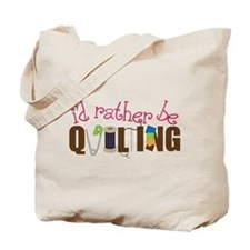 Is Rather Be Quilting Tote Bag