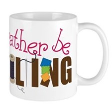 Is Rather Be Quilting Small Mug