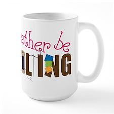 Is Rather Be Quilting Ceramic Mugs