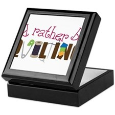 Is Rather Be Quilting Keepsake Box