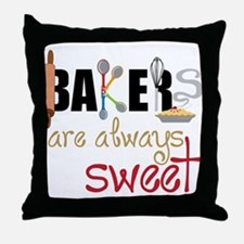 Bakers Are Always Sweet Throw Pillow