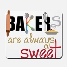 Bakers Are Always Sweet Mousepad