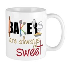 Bakers Are Always Sweet Small Mug