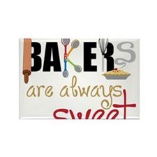 Bakers Are Always Sweet Rectangle Magnet
