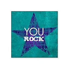"You Rock Square Sticker 3"" x 3"""