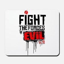 Fight the Forces of EVIL! Mousepad