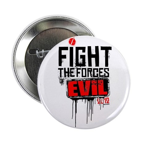 "Fight the Forces of EVIL! 2.25"" Button"