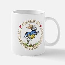 Follow Me I'll Take You to Wonderland Mug