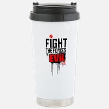Fight the Forces of EVIL! Travel Mug