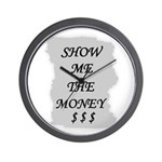 SHOW ME THE MONEY $ Wall Clock