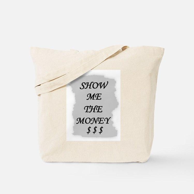 SHOW ME THE MONEY $ Tote Bag