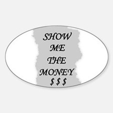 SHOW ME THE MONEY $ Oval Decal