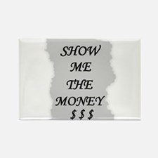 SHOW ME THE MONEY $ Rectangle Magnet