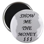 SHOW ME THE MONEY $ Magnet