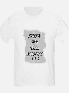SHOW ME THE MONEY $ Kids T-Shirt