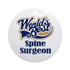 Spine Surgeon (Worlds Best) Ornament (Round)