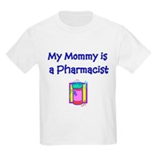 My Mommy Is A Pharmacist Kids T-Shirt T-Shirt