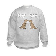 T-Rex Feelings, Hilarious Sweatshirt