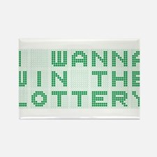 I wanna win the lottery! Rectangle Magnet