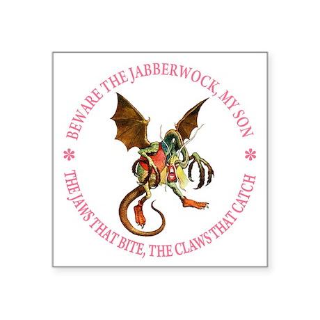 """Beware the Jabberwock, My Son Square Sticker 3"""" x"""