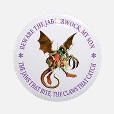 Beware the Jabberwock, My Son Ornament (Round)