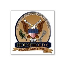 "Household 6 - Army Wife Square Sticker 3"" x 3"""