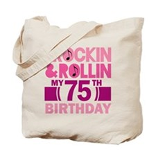 75th Birthday Rockin and rollin Tote Bag