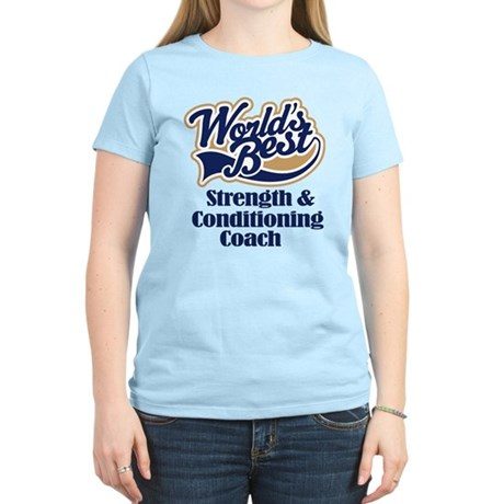 Strength and Conditioning Coach Women's Light T-Sh