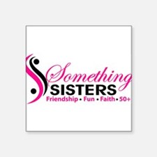 """Something Sisters Square Sticker 3"""" x 3"""""""