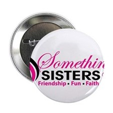"""Something Sisters 2.25"""" Button"""