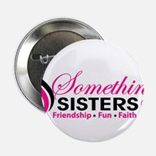"Something Sisters 2.25"" Button"