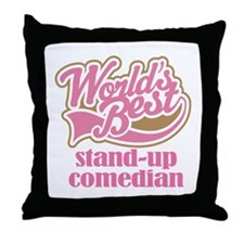 Stand Up Comedian (Worlds Best) Throw Pillow