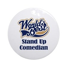Stand Up Comedian (Worlds Best) Ornament (Round)