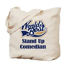 Stand Up Comedian (Worlds Best) Tote Bag