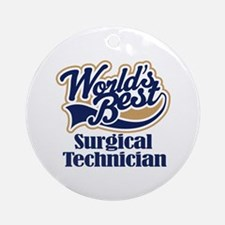 Surgical Technician (Worlds Best) Ornament (Round)