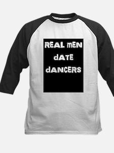 Real Men Date Dancers Tee