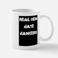Real Men Date Dancers Mug